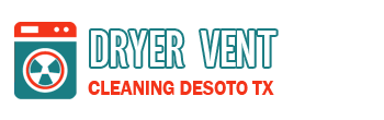 Dryer Vent Cleaning Desoto TX